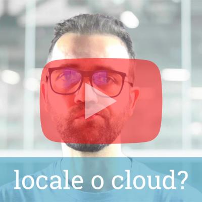 Locale o cloud